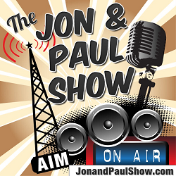 the Jon and Paul Show